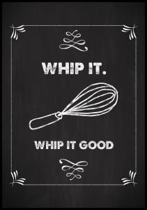 Bildverkstad Whip it - Whip it good