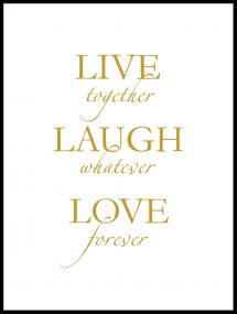 Lagervaror egen produktion Live, laugh, love - Gold Poster
