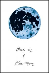 Bildverkstad Once in a blue moon Poster
