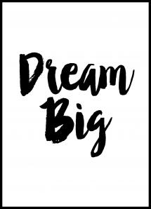Bildverkstad Dream Big Poster