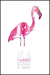 Bildverkstad Be a flamingo Poster